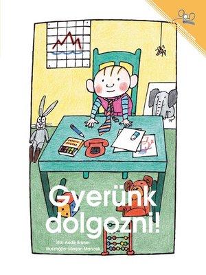 cover image of Gyerunk dolgozni