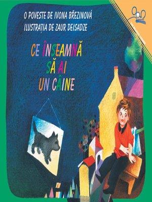 cover image of Ce Înseamna Sa Ai Un Câine