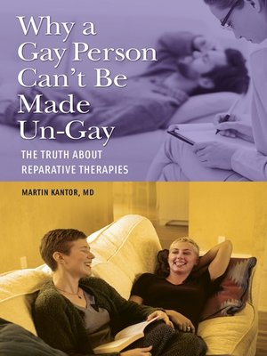 cover image of Why a Gay Person Can't Be Made Un-Gay
