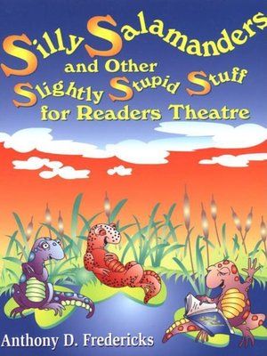 cover image of Silly Salamanders and Other Slightly Stupid Stuff for Readers Theatre