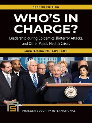 cover image of Who's In Charge? Leadership during Epidemics, Bioterror Attacks, and Other Public Health Crises