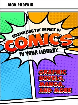 cover image of Maximizing the Impact of Comics in Your Library