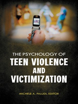 cover image of The Psychology of Teen Violence and Victimization [2 volumes]