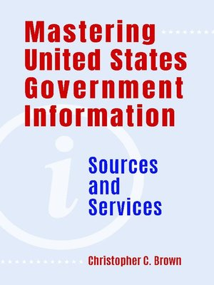 cover image of Mastering United States Government Information