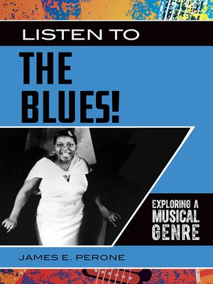 cover image of Listen to the Blues! Exploring a Musical Genre