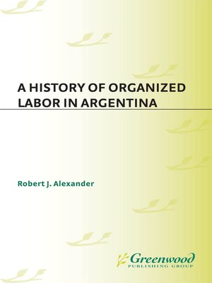 cover image of A History of Organized Labor in Argentina