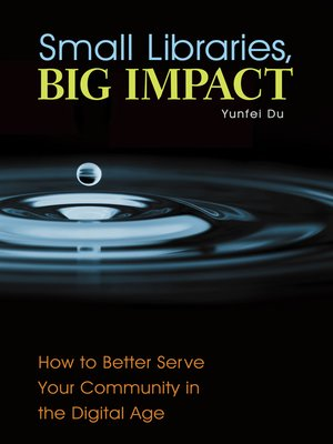 cover image of Small Libraries, Big Impact