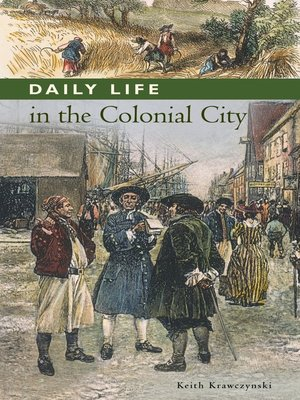 cover image of Daily Life in the Colonial City