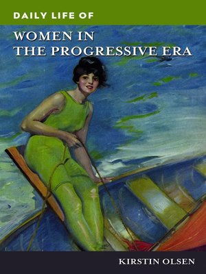 cover image of Daily Life of Women in the Progressive Era