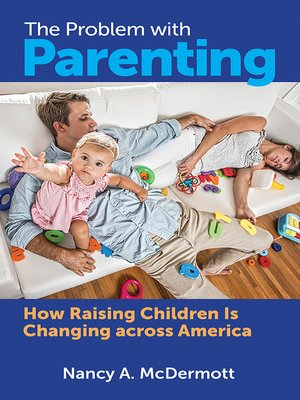 cover image of The Problem with Parenting