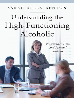 cover image of Understanding the High-Functioning Alcoholic