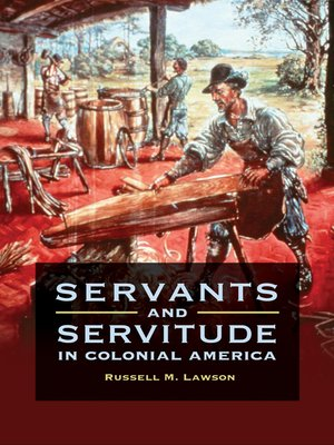 cover image of Servants and Servitude in Colonial America