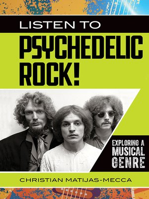 cover image of Listen to Psychedelic Rock! Exploring a Musical Genre