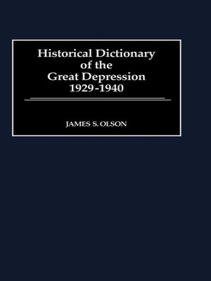 cover image of Historical Dictionary of the Great Depression, 1929-1940