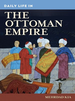 cover image of Daily Life in the Ottoman Empire
