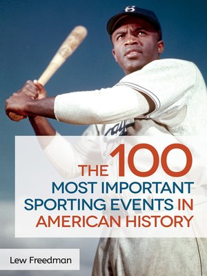 cover image of The 100 Most Important Sporting Events in American History