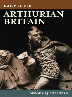 cover image of Daily Life in Arthurian Britain