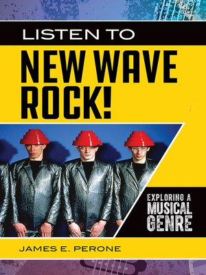 cover image of Listen to New Wave Rock! Exploring a Musical Genre