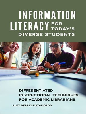 cover image of Information Literacy for Today's Diverse Students