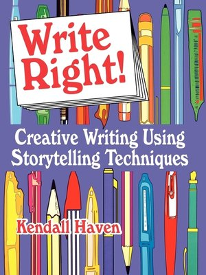 cover image of Write Right! Creative Writing Using Storytelling Techniques