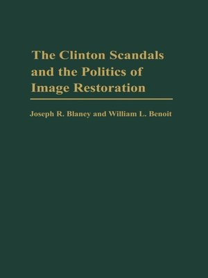 cover image of The Clinton Scandals and the Politics of Image Restoration