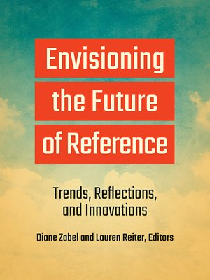 cover image of Envisioning the Future of Reference