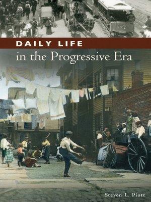 cover image of Daily Life in the Progressive Era