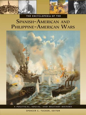 cover image of The Encyclopedia of the Spanish-American and Philippine-American Wars