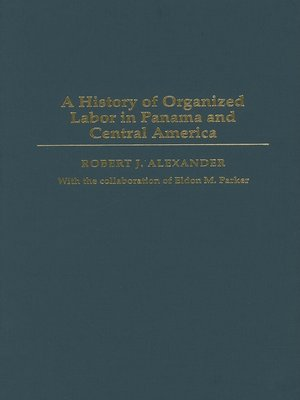cover image of A History of Organized Labor in Panama and Central America