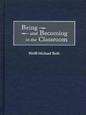 cover image of Being and Becoming in the Classroom