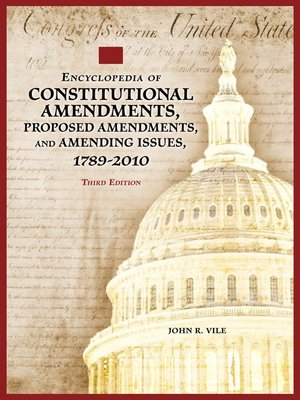 cover image of Encyclopedia of Constitutional Amendments, Proposed Amendments, and Amending Issues, 1789-2010