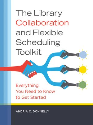 cover image of The Library Collaboration and Flexible Scheduling Toolkit