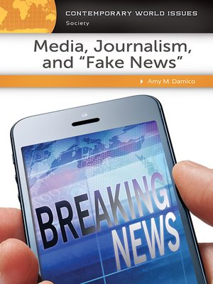 """cover image of Media, Journalism, and """"Fake News"""""""