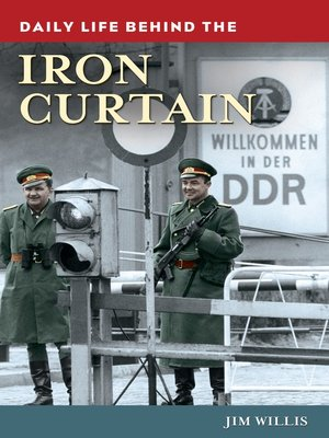 cover image of Daily Life behind the Iron Curtain