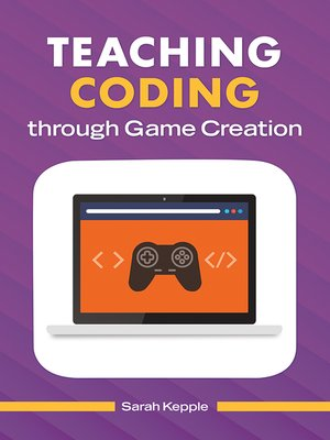 cover image of Teaching Coding through Game Creation