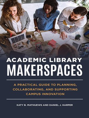 cover image of Academic Library Makerspaces