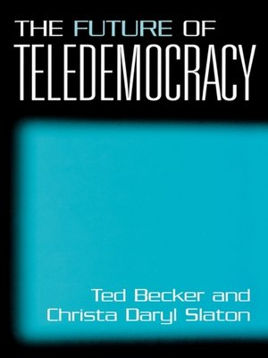 cover image of The Future of Teledemocracy