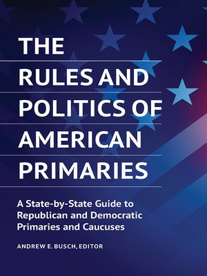 cover image of The Rules and Politics of American Primaries