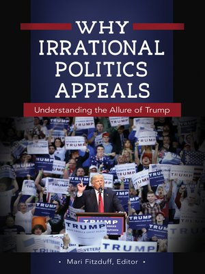 cover image of Why Irrational Politics Appeals