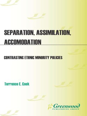 Separation, Assimilation, or Accommodation: Contrasting Ethnic Minority Policies