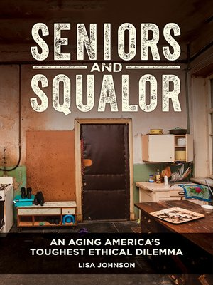 cover image of Seniors and Squalor