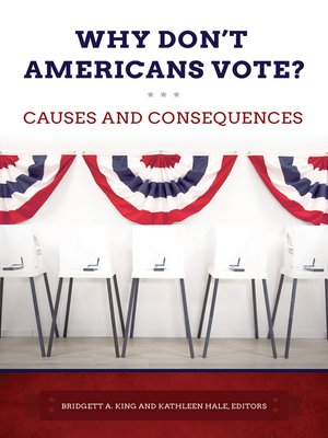 cover image of Why Don't Americans Vote? Causes and Consequences