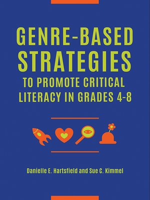 cover image of Genre-Based Strategies to Promote Critical Literacy in Grades 4–8