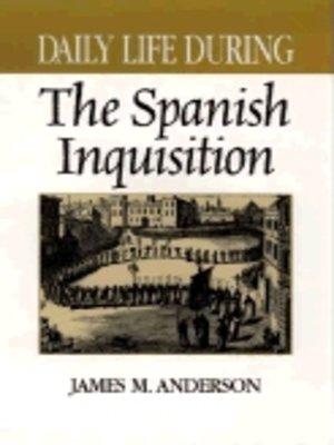cover image of Daily Life During the Spanish Inquisition
