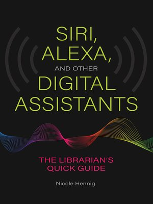 cover image of Siri, Alexa, and Other Digital Assistants