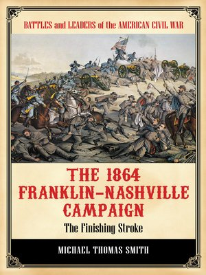 cover image of The 1864 Franklin-Nashville Campaign