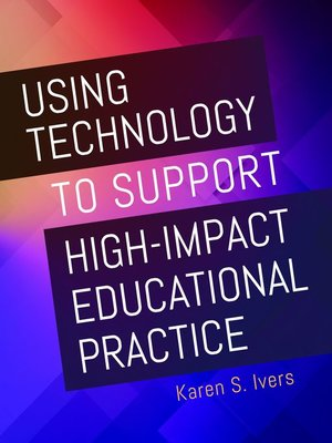 cover image of Using Technology to Support High-Impact Educational Practice