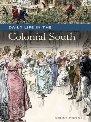cover image of Daily Life in the Colonial South