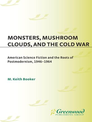 cover image of Monsters, Mushroom Clouds, and the Cold War