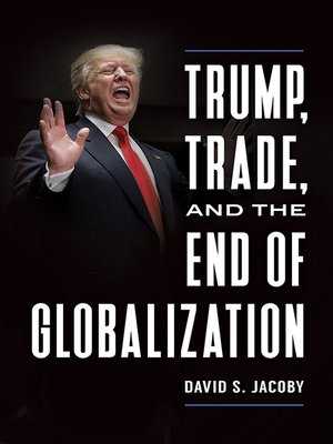 cover image of Trump, Trade, and the End of Globalization